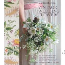 Vintage Wedding Flowers: Bouquets, button holes, table settings Pozostałe