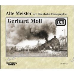 Alte Meister der Eisenbahn-Photographie: Gerhard Moll Pozostałe