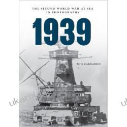 1939 the Second World War at Sea in Photographs Pozostałe