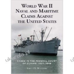 World War II Naval and Maritime Claims Against the United States: Cases in the Federal Court of Claims, 1937-1945 Lotnictwo