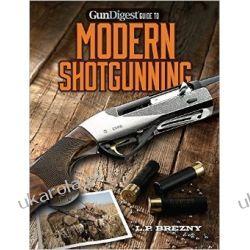 Gun Digest Guide to Modern Shotgunning  Historyczne