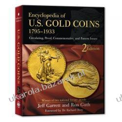 Encyclopedia of U.S Gold Coins 1795-1933 2nd Edition Jeff Garrett/Ron Guth Zagraniczne