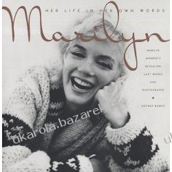 Marilyn: Her Life in Her Own Words: Marilyn Monroe's Revealing Last Words and Photographs George Barris