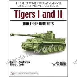 Tigers I and II and Their Variants Spielberger German Armor and Military Vehicle Series Walter J. Spielberger, Hilary L. Doyle Zestawy, pakiety