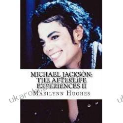 Michael Jackson The Afterlife Experiences II Michael Jackson's American Dream to Heal the World Marilynn Hughes Kalendarze ścienne