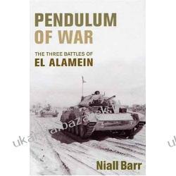 Pendulum of War: The Three Battles of El Alamein Niall Barr Historyczne