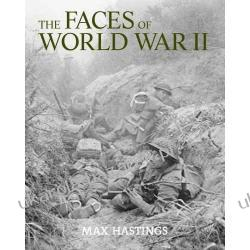 The Faces of World War II Sir Max Hastings Pozostałe
