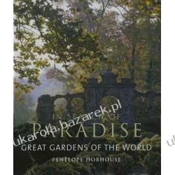 In Search of Paradise Great Gardens of the World Penelope Hobhouse
