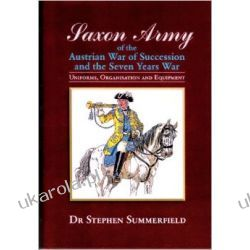 Saxon Army of the Austrian War of Succession and The Seven Years War Umundurowanie