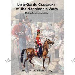 Lieb-Garde Cossacks of the Napoleonic Wars Oddziały i formacje wojskowe