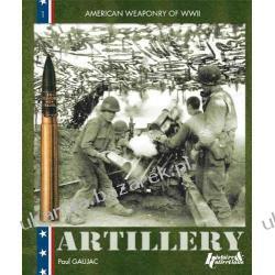The Equipment of the U.S. Army: American Field Artillery 1941-45 US Field Artillery in World War II Paul Gaujac Kalendarze ścienne