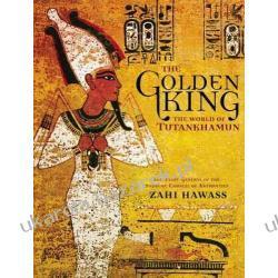 The Golden King The World of Tutankhamun Zahi Hawass Albumy i czasopisma