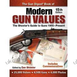 The Gun Digest Book of Modern Gun Values: The Shooter's Guide to Guns 1900-Present J. B. Wood Pozostałe