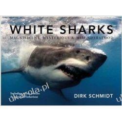 White Sharks: Magnificent, Mysterious & Misunderstood Historyczne
