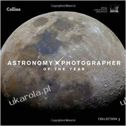 Astronomy Photographer of the Year: collection 3 Kalendarze ścienne