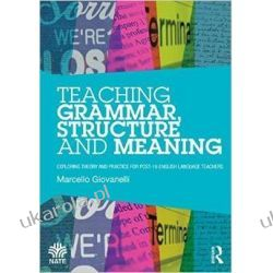Teaching Grammar, Structure and Meaning: Exploring theory and practice for post-16 English Language teachers (National Association for the Teaching of English NATE) Pozostałe
