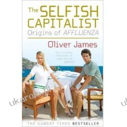 The Selfish Capitalist: Origins of Affluenza Społeczno-obyczajowe
