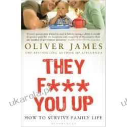 They F*** You Up: How to Survive Family Life Społeczno-obyczajowe