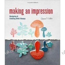 Making an Impression: Designing & Creating Artful Stamps Filatelistyka