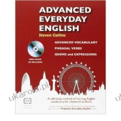 Advanced Everyday English : A Self-Study Method of Learning English Vocabulary for Advanced Students Książki do nauki języka obcego