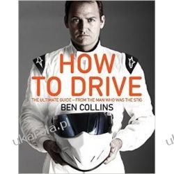 How To Drive: The Ultimate Guide, from the Man Who Was the Stig Pozostałe