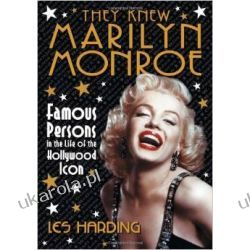 They Knew Marilyn Monroe: Famous Persons in the Life of the Hollywood Icon Biografie, wspomnienia
