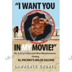 I Want You in My Movie!: My Acting Debut & Other Misadventures Filming Al Pacino's Wilde Salome Pozostałe
