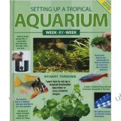Setting UP a Tropical Aquarium Week-By-Week Marynarka Wojenna