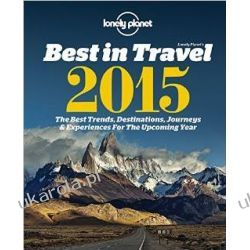 Lonely Planet's Best in Travel 2015: The Best Trends, Destinations, Journeys & Experiences for the Year Ahead (Lonely Planet Best in Travel) Mapy, przewodniki, książki podróżnicze