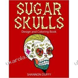 Sugar Skulls Design & Coloring Book Historyczne
