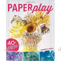 Paperplay: 40+ Projects to Fold, Cut, Curl and More  Politycy