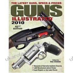 Guns Illustrated 2010 The Latest Guns, Specs & Prices Dan Shideler Biografie, wspomnienia