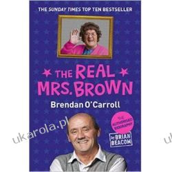 The Real Mrs. Brown: The Authorised Biography of Brendan O'Carroll Historyczne