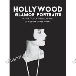 Hollywood Glamor Portraits: 145 Portraits of Stars, 1926-49