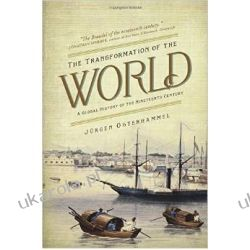 The Transformation of the World: A Global History of the Nineteenth Century (America in the World) Pozostałe