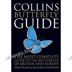 Collins Butterfly Guide: The Most Complete Guide to the Butterflies of Britain and Europe Tom Tolman Pozostałe
