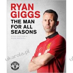 Ryan Giggs: the Man for All Seasons: The Official Story of a Manchester United Legend Pozostałe
