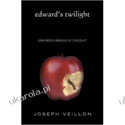 Zmierzch wersja Edwarda Edward's Twilight: edward's version of twilight