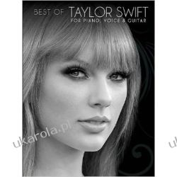 Best of Taylor Swift for Piano, Voice & Guitar  Muzyka, taniec, śpiew