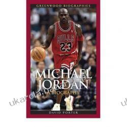Michael Jordan A Biography David L. Porter Nauka gry na instrumentach
