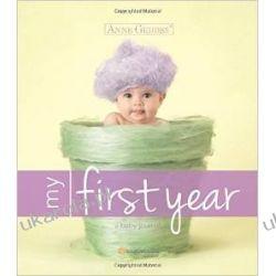 Anne Geddes My First Year: A Baby Journal Dziennik album dziecka