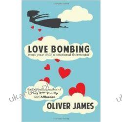 Love Bombing: Reset Your Child's Emotional Thermostat Pozostałe