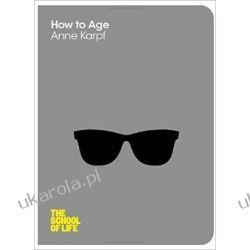 How to Age (School of Life) Biografie, wspomnienia