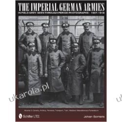 The Imperial German Armies in Field Grey Seen Through Period Photographs 1907-1918