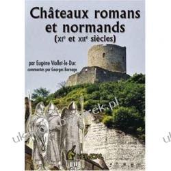 Chateaux Romans Et Normands (XIE Et Xiie Siecles) XI Et XII Siecles  Eugene Viollet-Le-D Uc Pozostałe