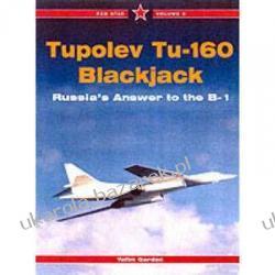 Tupolev Tu-160 Blackjack The Russian Answer to the B-1 Yefim Gordon Historyczne