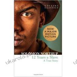 Twelve Years a Slave: A True Story (Collins Classics) 12 lat w niewoli Pozostałe