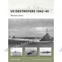 Us Destroyers 1942-45 Wartime Classes Dave McComb