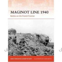 Maginot Line 1940 Battles on the French Frontier Marc Romanych, Martin Rupp, John White Kalendarze ścienne