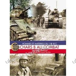 The Encyclopedia of the French Army Chars B Au Combat Vol 4: Hommes Et Materials Du 15e Bcc Stephane Bonnard, Francois Vauvillier Podręczniki i ćwiczenia